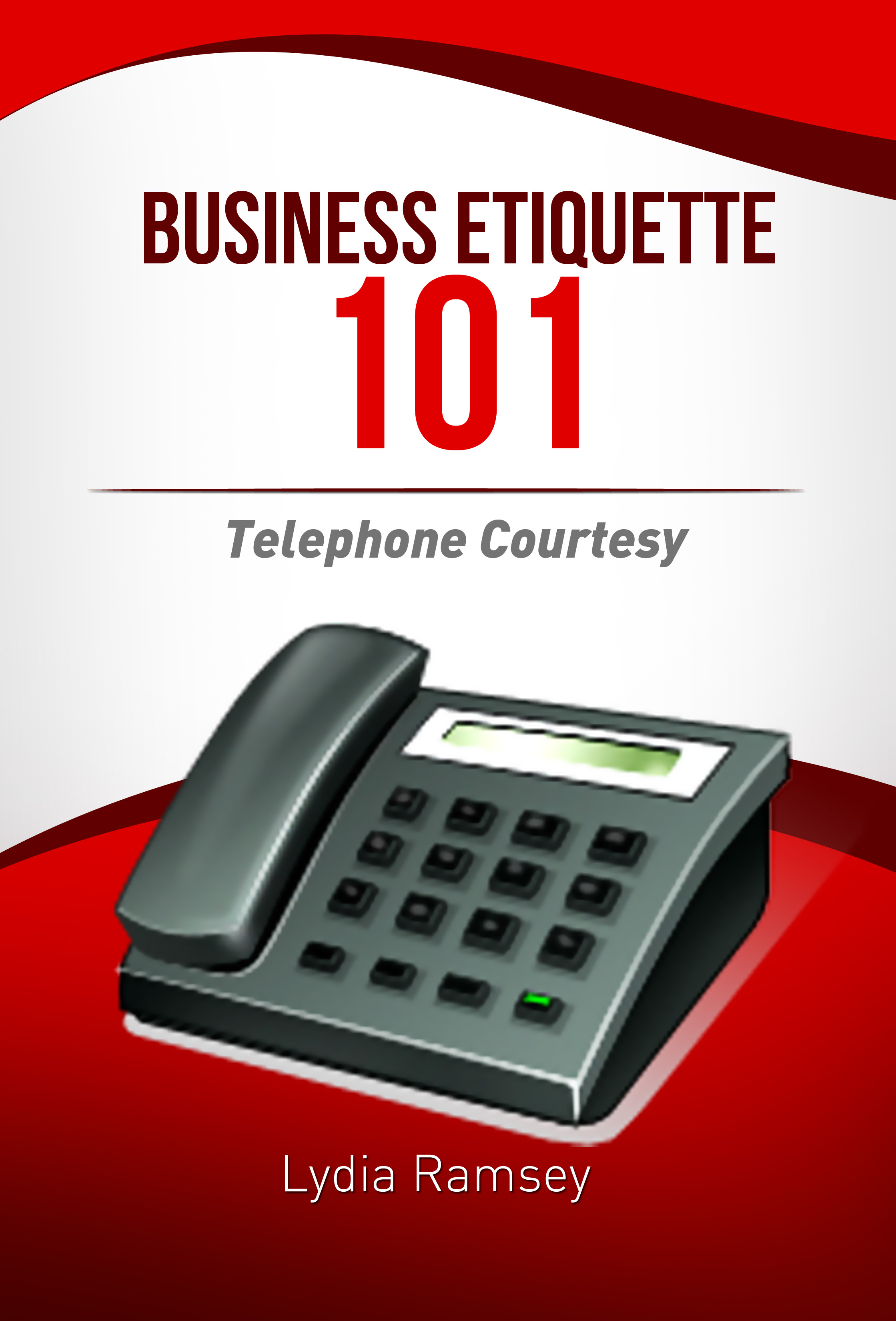 Business Etiquette 101 – Telephone Courtesy - Ramsey's Rules